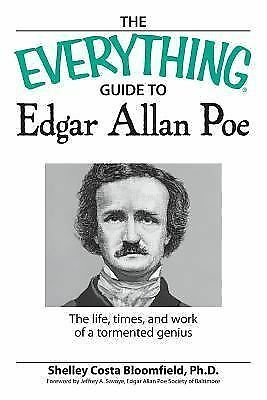 The Everything Guide to Edgar Allan Poe Book: The life, times, and work of a tor