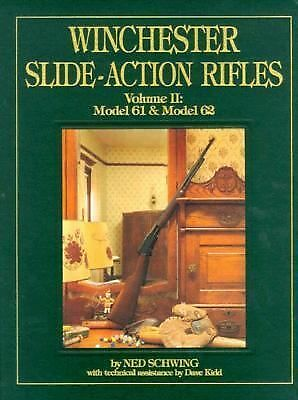 Winchester Slide-Action Rifles: Model 61 & Model 62, Schwing, Ned, Very Good Boo