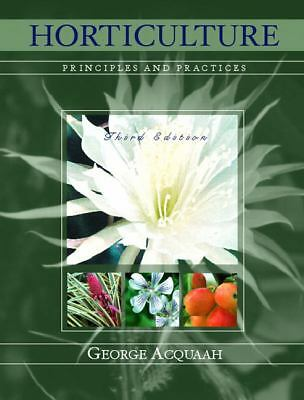 Horticulture: Principles and Practices (3rd Edition), George Acquaah, Very Good
