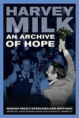 An Archive of Hope: Harvey Milk's Speeches and Writings, Milk, Harvey, Good Book