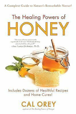 The Healing Powers of Honey by Orey, Cal