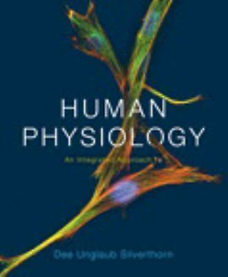 Human Physiology: An Integrated Approach 7e by Dee Unglaub Silverthorn (2016)