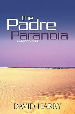 The Padre Paranoia by Harry, David