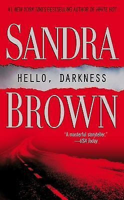 Hello, Darkness by Sandra Brown (2004, Paperback)