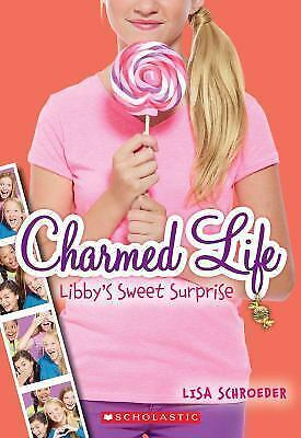 Charmed Life #3: Libby's Sweet Surprise by Schroeder, Lisa