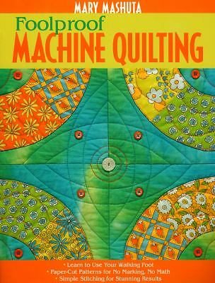 Foolproof Machine Quilting: Learn to Use Your Walking Foot  Paper-Cut Patterns