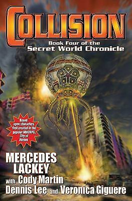 Collision: Book Four in the Secret World Chronicle by Lackey, Mercedes, Giguere