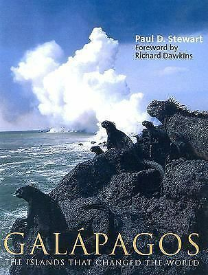 Galapagos: The Islands That Changed the World by Dr. Paul D. Stewart