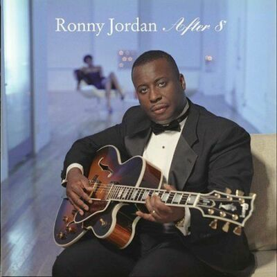 After 8 * by Ronny Jordan (CD, Nov-2004, Encoded)
