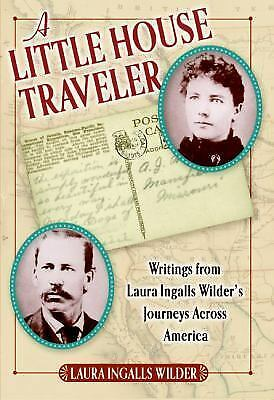 Little House Nonfiction: A Little House Traveler : Writings from Laura Ingalls …