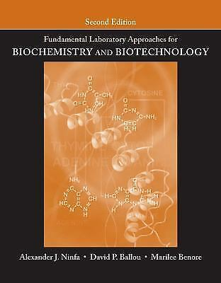 Fundamental Laboratory Approaches for Biochemistry and Biotechnology (Ninfa, 2e)