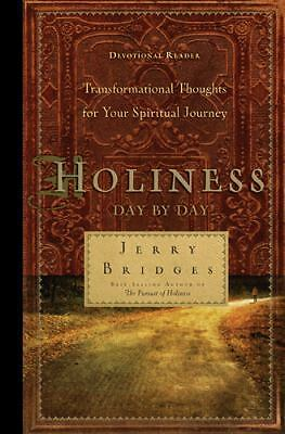 Holiness Day by Day : Transformational Thoughts for Your Spiritual Journey by...