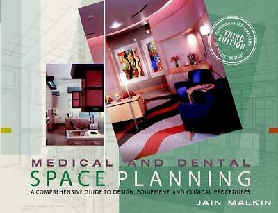 Medical and Dental Space Planning: A Comprehensive Guide to Design, Equipment, a