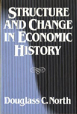 Structure and Change in Economic History, Douglass C. North, Very Good Book