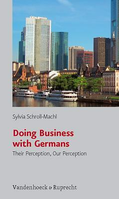 Doing Business with Germans: Their Perception, Our Perception, Schroll-Machl, Sy
