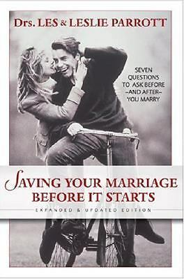Saving Your Marriage Before It Starts: Seven Questions to Ask Before and After Y