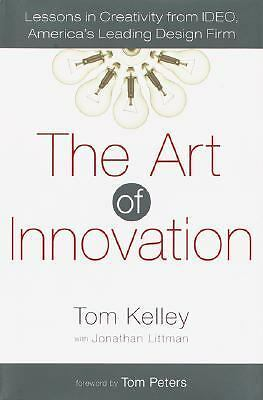 The Art of Innovation: Lessons in Creativity from IDEO, America's Leading Design