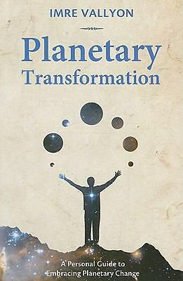 Planetary Transformation: A Personal Guide To Embracing Planetary Change, Imre V