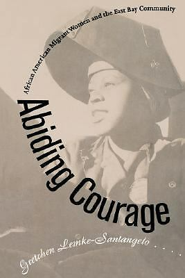Abiding Courage: African American Migrant Women and the East Bay Community, Lemk