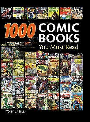 1,000 Comic Books You Must Read by Tony Isabella (2009, Hardcover)