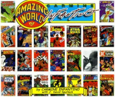 The Amazing World of Carmine Infantino -- by Infantino & Spurlock (2001)