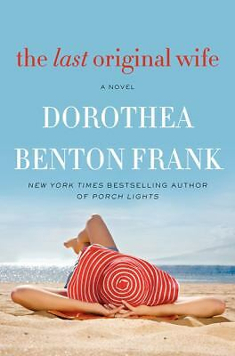 The Last Original Wife: A Novel, Frank, Dorothea Benton, Very Good Book