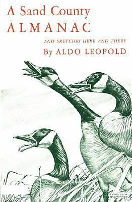 A Sand County Almanac and Sketches Here and There, Aldo Leopold, Good Book