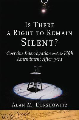 Is There a Right to Remain Silent?: Coercive Interrogation and the Fifth Amendme
