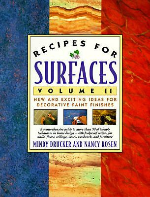 Recipes for Surfaces: Volume II: New and Exciting Ideas for Decorative Paint Fin