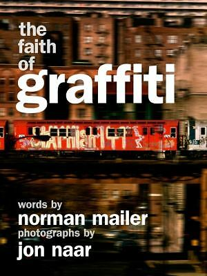 The Faith of Graffiti, Naar, Jon, Mailer, Norman, Very Good Book