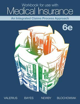 Workbook for use with Medical Insurance: An Integrated Claims Process Approach,