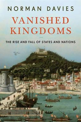 Vanished Kingdoms: The Rise and Fall of States and Nations, Davies, Norman, Book