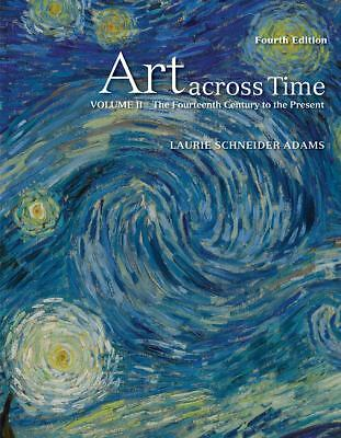 Art Across Time, Vol. 2: The Fourteenth Century to the Present, 4th Edition, Lau