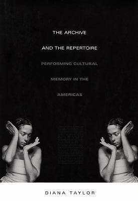 The Archive and the Repertoire: Performing Cultural Memory in the Americas (a Jo