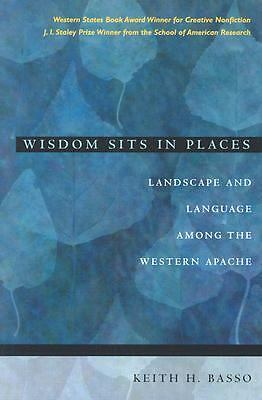 Wisdom Sits in Places: Landscape and Language Among the Western Apache, Basso, K