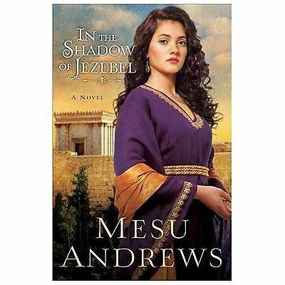 In the Shadow of Jezebel: A Novel, Andrews, Mesu, Books