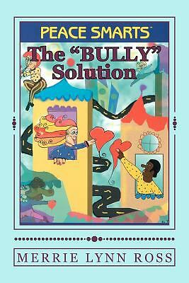 """The Bully Solution"": Peace Smarts, Ross, Merrie Lynn, Very Good Book"
