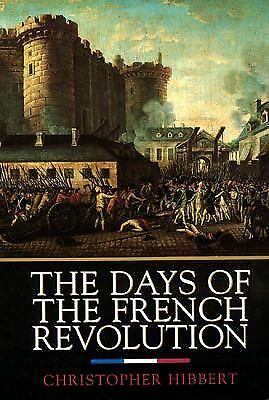 The Days of the French Revolution, Hibbert, Christopher, Good Book