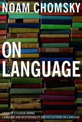 On Language: Chomsky's Classic Works Language and Responsibility and Reflections