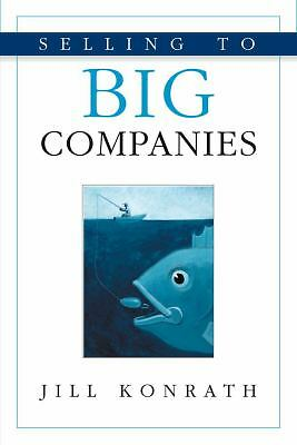 Selling to Big Companies, Konrath, Jill, Excellent Book