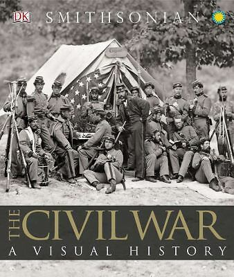 The Civil War: A Visual History, DK Publishing, Excellent Book