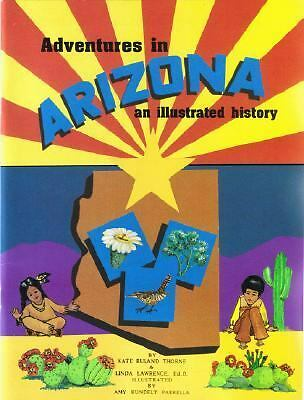 Adventures in Arizona: An Illustrated History, Kate Ruland-Thorne, Books