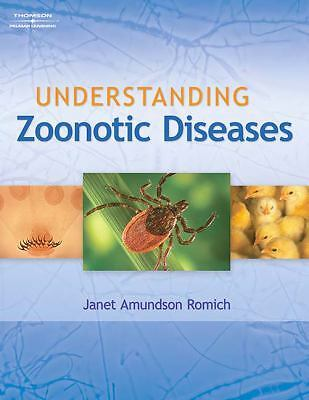 Understanding Zoonotic Diseases by Janet Amundson Romich (2007, Hardcover)