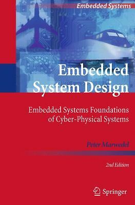 Embedded System Design: Embedded Systems Foundations of Cyber-Physical Systems,