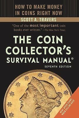 The Coin Collector's Survival Manual, Revised Seventh Edition, Travers, Scott A.