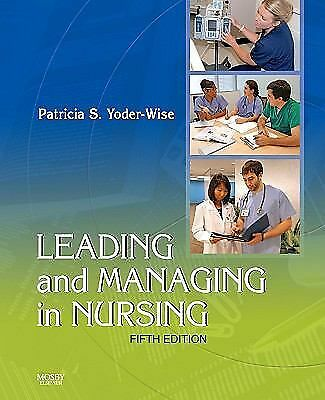 Leading and Managing in Nursing, Patricia S. Yoder-Wise, Very Good Book
