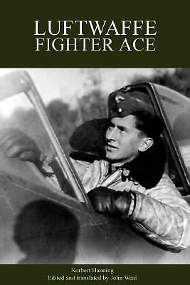 Luftwaffe Fighter Ace, Weal, John, Hannig, Norbert, Very Good Book