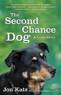 The Second-Chance Dog: A Love Story, Katz, Jon, Very Good Book
