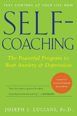 Self-Coaching: The Powerful Program to Beat Anxiety and Depression, 2nd Edition,