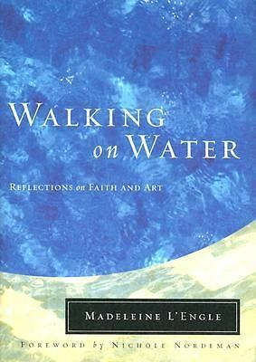 Walking on Water: Reflections on Faith and Art (Wheaton Literary Series), Madele